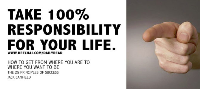 Daily Read : Take 100% Responsibility for your Life.
